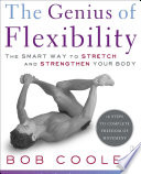 """The Genius of Flexibility: The Smart Way to Stretch and Strengthen Your Body"" by Robert Donald Cooley"