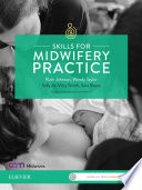"""Skills for Midwifery Practice Australia & New Zealand edition"" by Sara Bayes, Sally-Ann de-Vitry Smith, Robyn Maude"