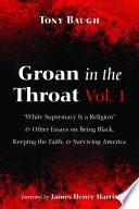 Groan in the Throat Vol  1 Book PDF