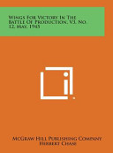 Wings for Victory in the Battle of Production  V3  No  12  May  1945 Book PDF