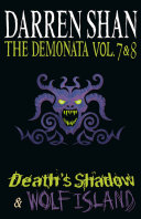 Volumes 7 and 8   Death   s Shadow Wolf Island  The Demonata