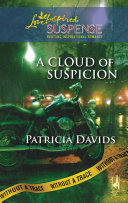 A Cloud of Suspicion (Mills & Boon Love Inspired) (Without a Trace, Book 4)