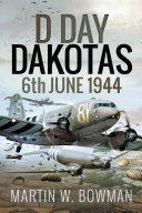 D-Day Dakotas [Pdf/ePub] eBook