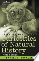 Curiosities of Natural History  In