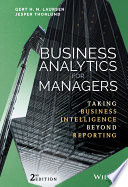"""Business Analytics for Managers: Taking Business Intelligence Beyond Reporting"" by Gert H. N. Laursen, Jesper Thorlund"