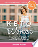 """Keto for Women: A 3-Step Guide to Uncovering Boundless Energy and Your Happy Weight"" by Leanne Vogel"