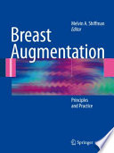 """Breast Augmentation: Principles and Practice"" by Melvin A. Shiffman"