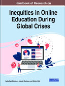 Handbook of Research on Inequities in Online Education During Global Crises