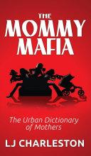 The Mommy Mafia