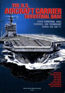 The U.S. Aircraft Carrier Industrial Base
