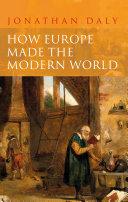 How Europe Made the Modern World
