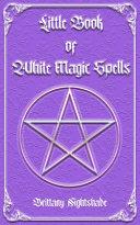 Little Book Of White Magic Spells