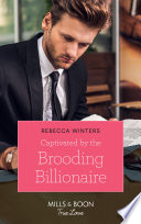 Captivated By The Brooding Billionaire  Mills   Boon True Love   Holiday with a Billionaire  Book 1
