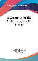 A Grammar of the Arabic Language V1  1874