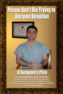 Please Don t Die Trying to Become Beautiful A Surgeons  Plea