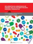 Inflammation in Cardiovascular Diseases  Role of the Endothelium   Emerging Therapeutics