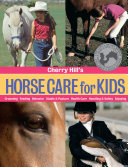 Cherry Hill's Horse Care for Kids: Grooming, Feeding, ...