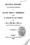 Mecánica aplicada a las máquinas operando, ó Tratado teorico y esperimental [sic] sobre el trabajo de las fuerzas