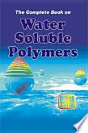 The Complete Book on Water Soluble Polymers
