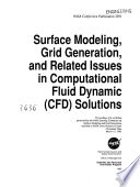 Surface Modeling  Grid Generation  and Related Issues in Computational Fluid Dynamic  CFD  Solutions