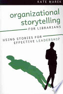 Organizational Storytelling for Librarians