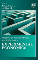 Handbook Of Research Methods And Applications In Experimental Economics