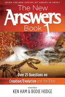 The New Answers Book Volume 1: Over 25 Questions on ...