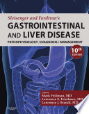 """Sleisenger and Fordtran's Gastrointestinal and Liver Disease E-Book: Pathophysiology, Diagnosis, Management"" by Mark Feldman, Lawrence S. Friedman, Lawrence J. Brandt"