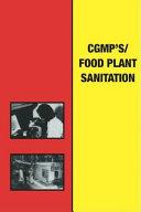 Current Good Manufacturing Practices Food Plant Sanitation