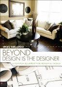 Beyond Design Is the Designer