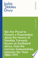 We are Proud to Present a Presentation About the Herero of Namibia  Formerly Known as Southwest Africa  From the German Sudwestafrika  Between the Years 1884   1915