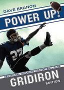Power Up  Gridiron
