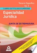 Cuerpo de Titulados Superiores.especialidad Juridica de la Comunidad de Extremadura. Temario Especifico Volumen i