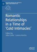 Romantic Relationships in a Time of    Cold Intimacies