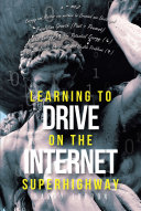 Learning to Drive on the Internet Superhighway