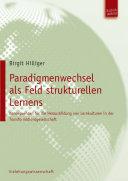 Paradigmenwechsel als Feld strukturellen Lernens: Konsequenzen für die Herausbildung von Lernkulturen in der Transformationsgesellschaft