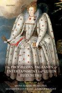 The Progresses, Pageants, and Entertainments of Queen Elizabeth I Pdf/ePub eBook