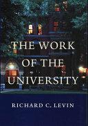 The work of the university / Richard C. Levin