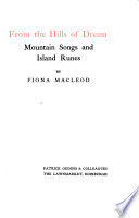 From the hills of dream, mountain songs and island runes, by Fiona Macleod