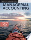 """Managerial Accounting: Tools for Business Decision Making"" by Jerry J. Weygandt, Paul D. Kimmel, Donald E. Kieso"