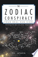 The Zodiac Conspiracy Your Real Sun Sign