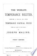 The World s temperance reciter  ed  and partly written  by J  Malins