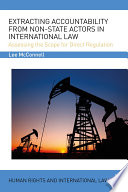 Extracting Accountability from Non-State Actors in International Law  : Assessing the Scope for Direct Regulation