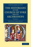 The Historians of the Church of York and Its Archbishops