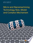 Micro and Nanomachining Technology-Size, Model and Complex Mechanism