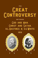 Free The Great Controversy Between God and Man, Christ and Satan, H.l. Hastings and E.g. White Read Online
