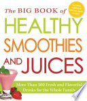 The Big Book Of Healthy Smoothies And Juices