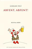 Abfent, Abfent!