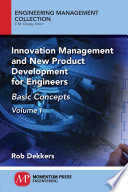 Innovation Management and New Product Development for Engineers  Volume I