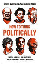 link to How to think politically : sages, scholars and statesmen whose ideas have changed the world in the TCC library catalog